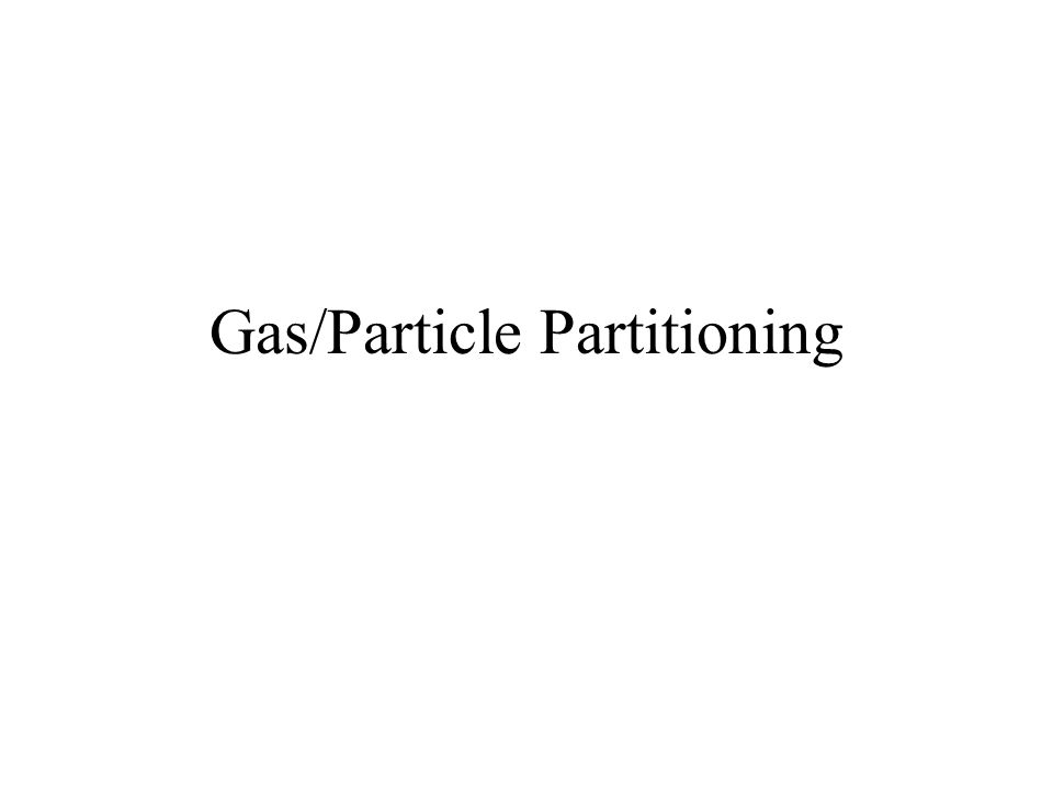 Gas/Particle Partitioning