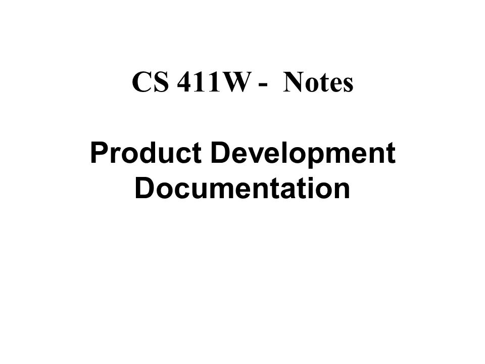 CS 411W - Notes Product Development Documentation