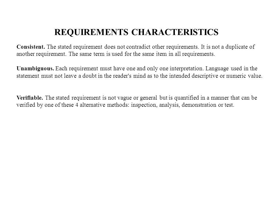 REQUIREMENTS CHARACTERISTICS Consistent.