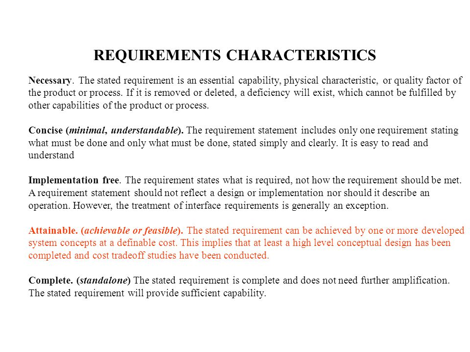REQUIREMENTS CHARACTERISTICS Necessary. The stated requirement is an essential capability, physical characteristic, or quality factor of the product o
