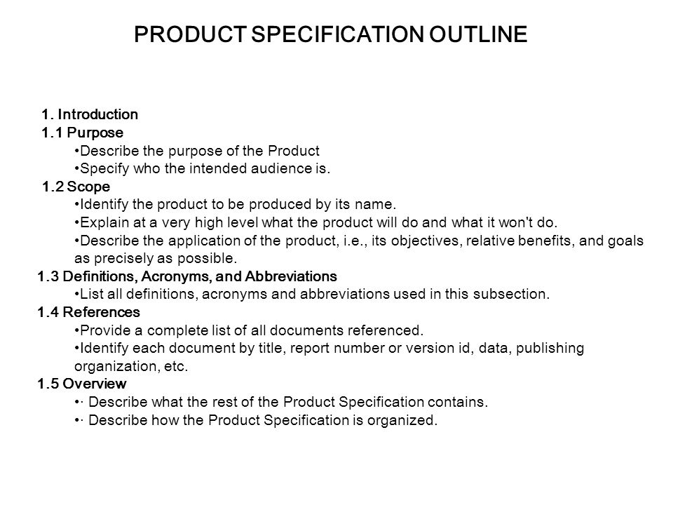 PRODUCT SPECIFICATION OUTLINE (CONT) 2.