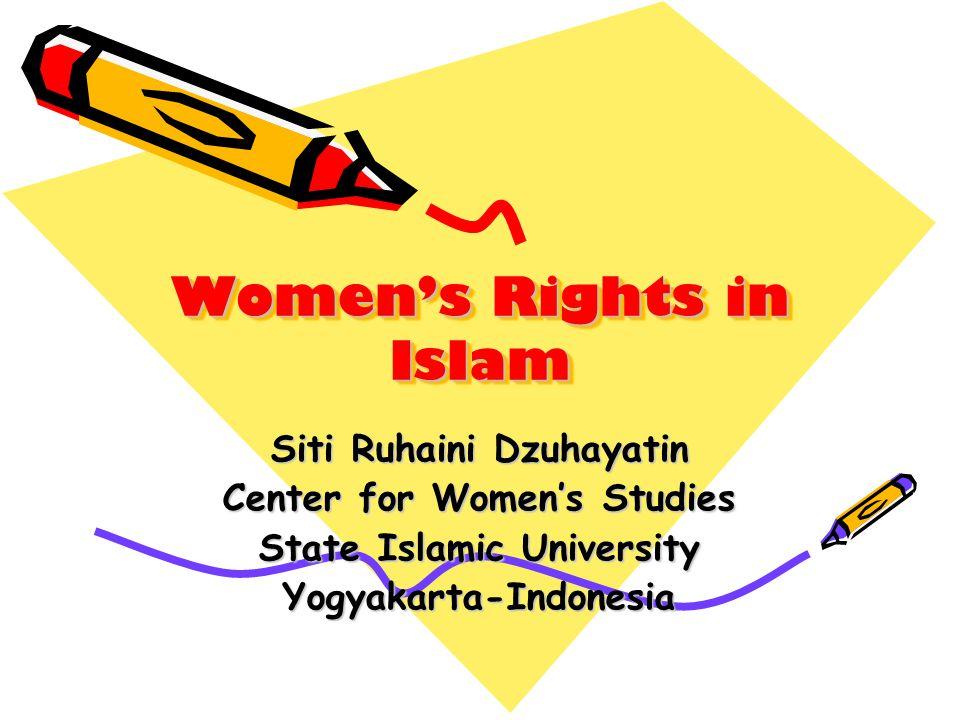 Women's Rights in Islam Siti Ruhaini Dzuhayatin Center for Women's Studies State Islamic University Yogyakarta-Indonesia