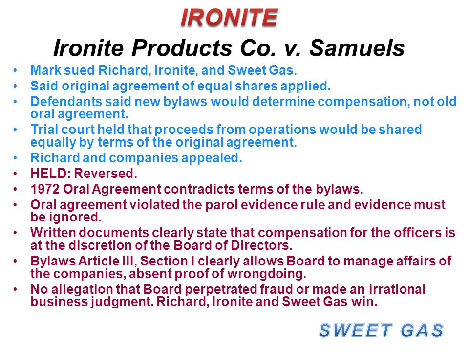 Ironite Products Co. v. Samuels Mark sued Richard, Ironite, and Sweet Gas. Said original agreement of equal shares applied. Defendants said new bylaws