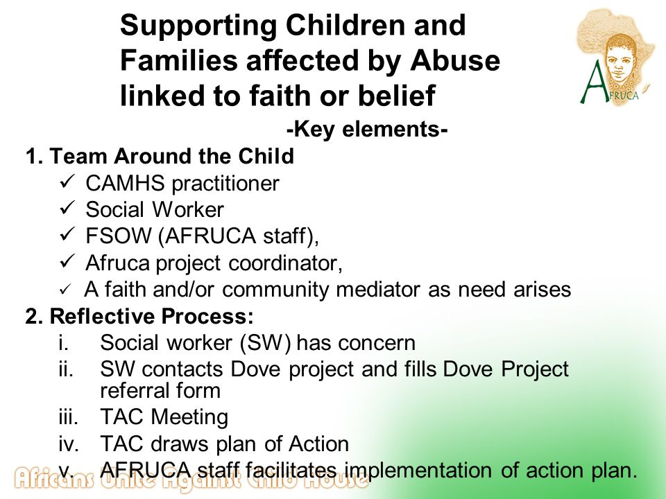 Supporting Children and Families affected by Abuse linked to faith or belief - Key elements- 1. Team Around the Child CAMHS practitioner Social Worker