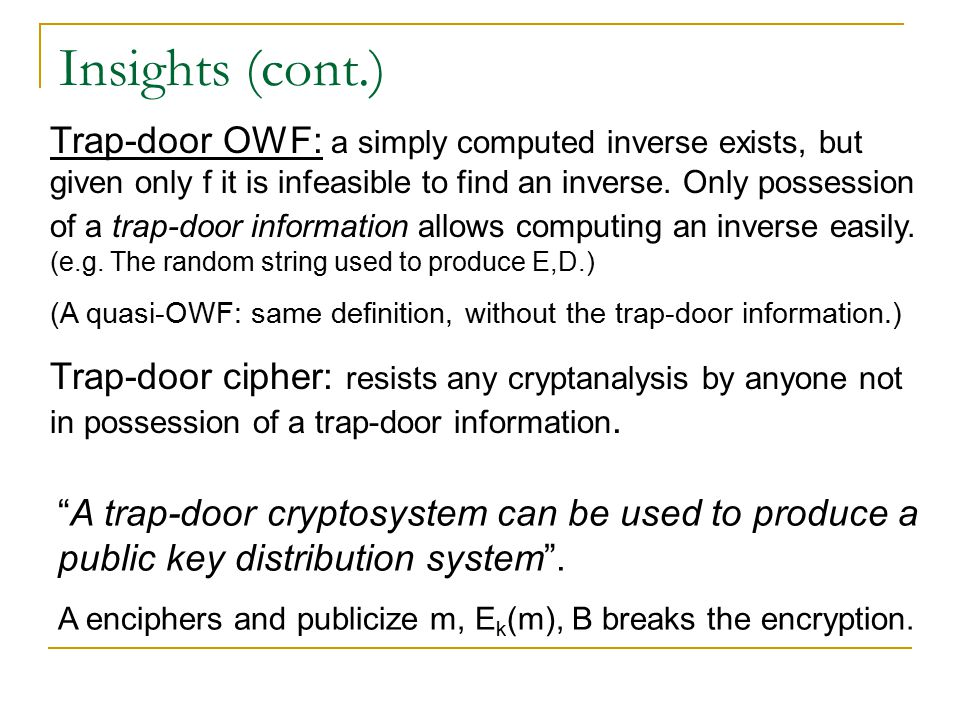 "Insights ""A cryptosystem which is secure against a known plaintext attack, can be used to produce a OWF"". Choose P 0 arbitrarily. Define: f(x) = S x ("