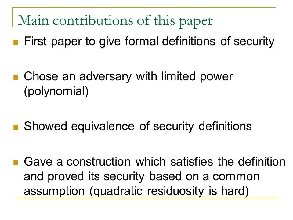 Probabilistic Encryption Goldwasser & Micali '84