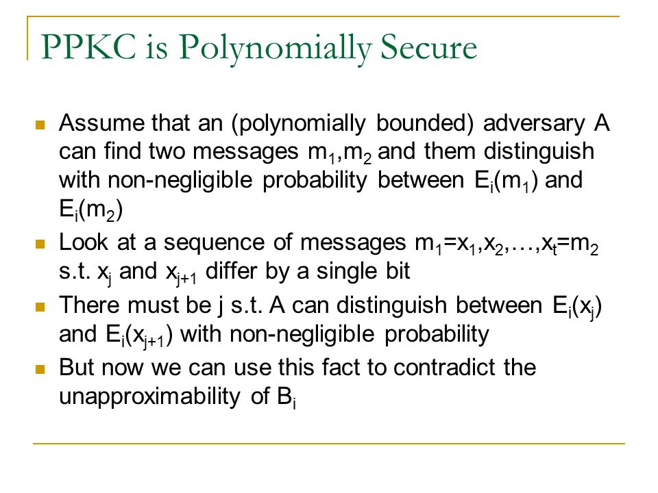 Main Results Any PPKC with a UTP is polynomially secure A PKC is polynomially secure  it is semantically secure
