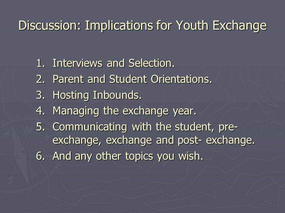 Discussion: Implications for Youth Exchange 1.Interviews and Selection.