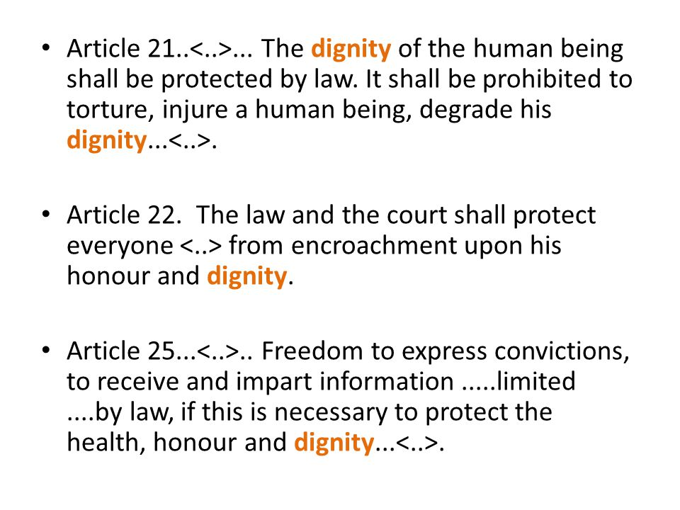 The Union therefore recognizes the rights, freedoms and principles… DIGNITY article 1 Human dignity is inviolable.