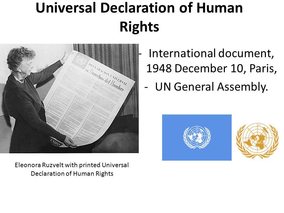Universal Declaration of Human Rights -International document, 1948 December 10, Paris, -UN General Assembly.