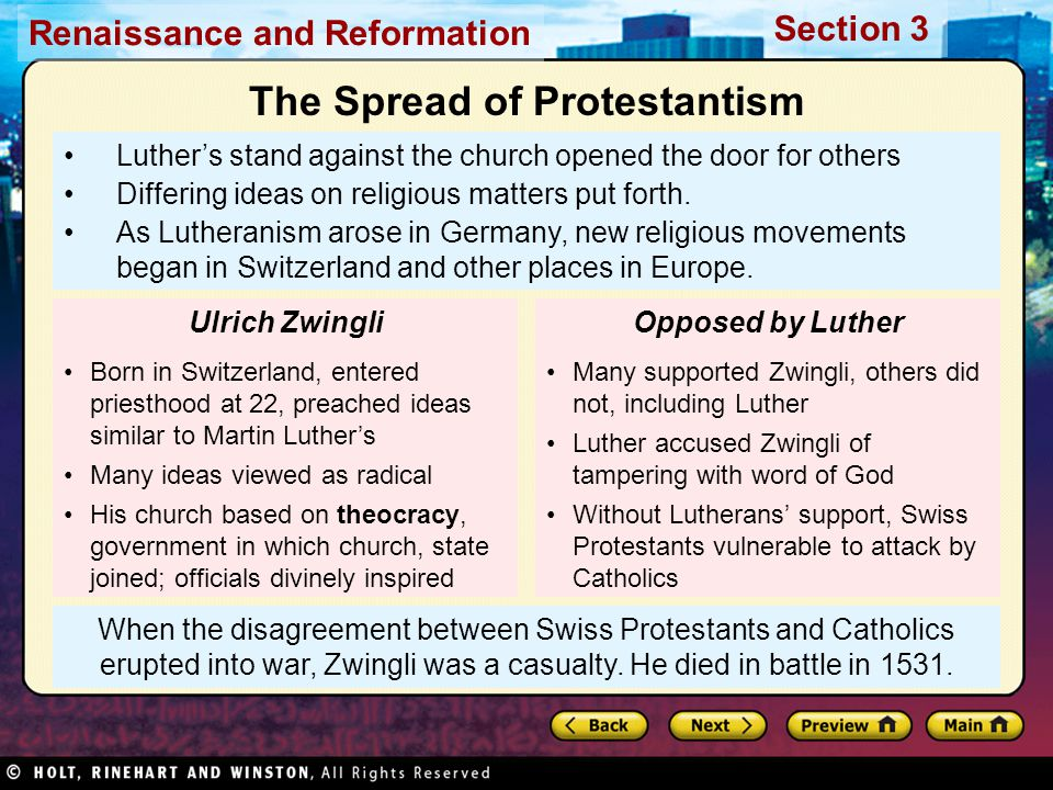Renaissance and Reformation Section 3 When the disagreement between Swiss Protestants and Catholics erupted into war, Zwingli was a casualty.