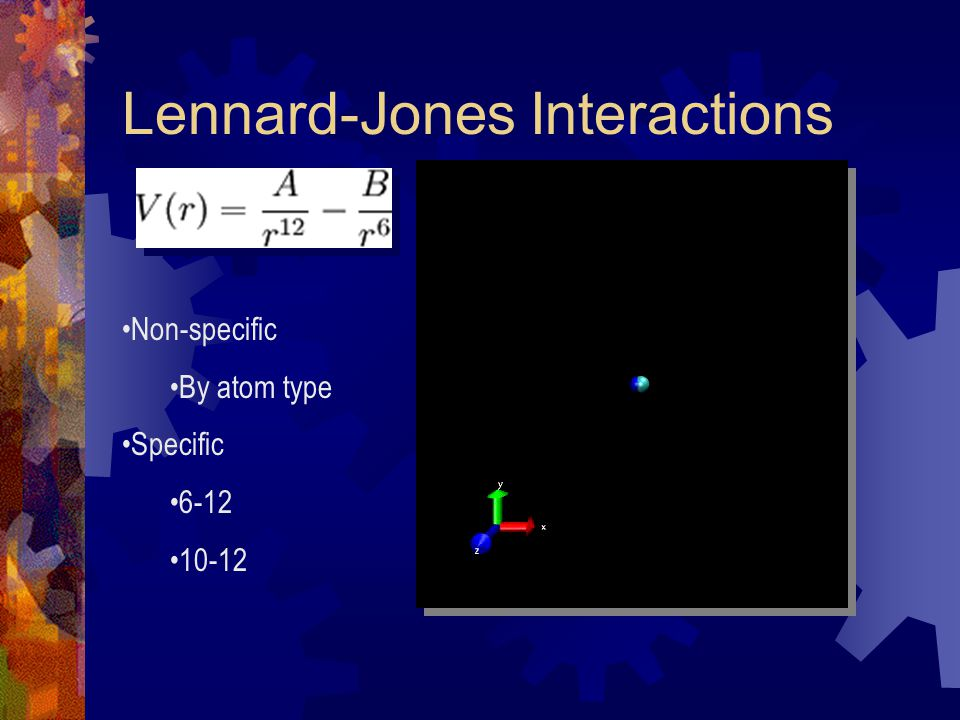 Lennard-Jones Interactions Non-specific By atom type Specific 6-12 10-12