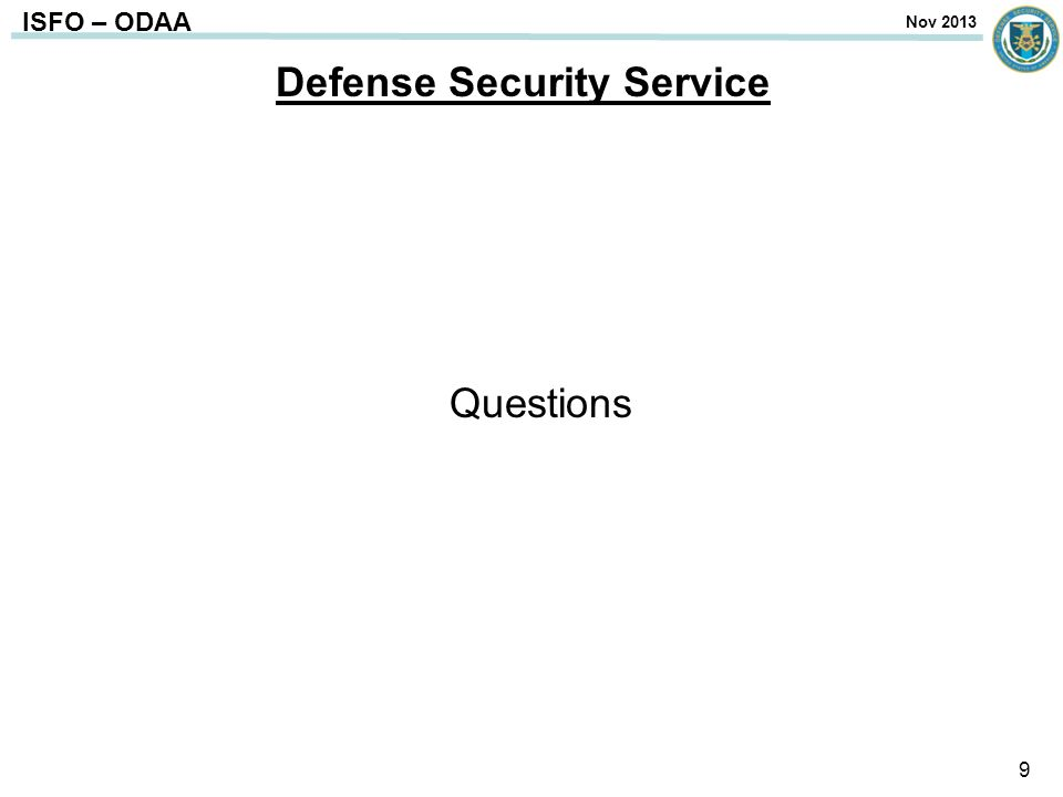 ISFO – ODAA Defense Security Service 9 Questions Nov 2013