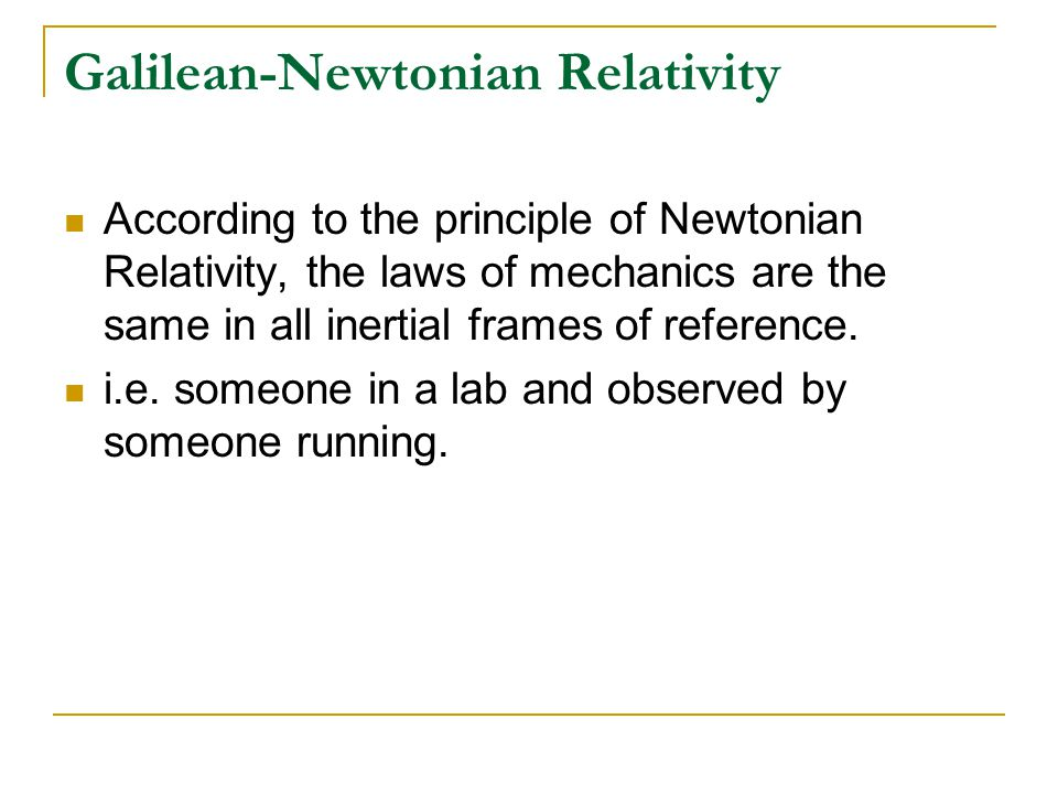 Galilean-Newtonian Relativity Galilean Transformations