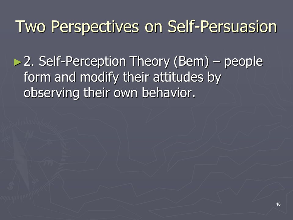 16 Two Perspectives on Self-Persuasion ► 2.