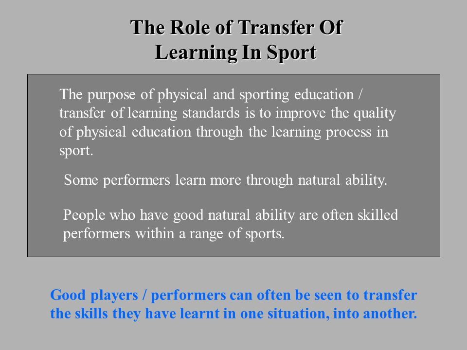 The purpose of physical and sporting education / transfer of learning standards is to improve the quality of physical education through the learning process in sport.