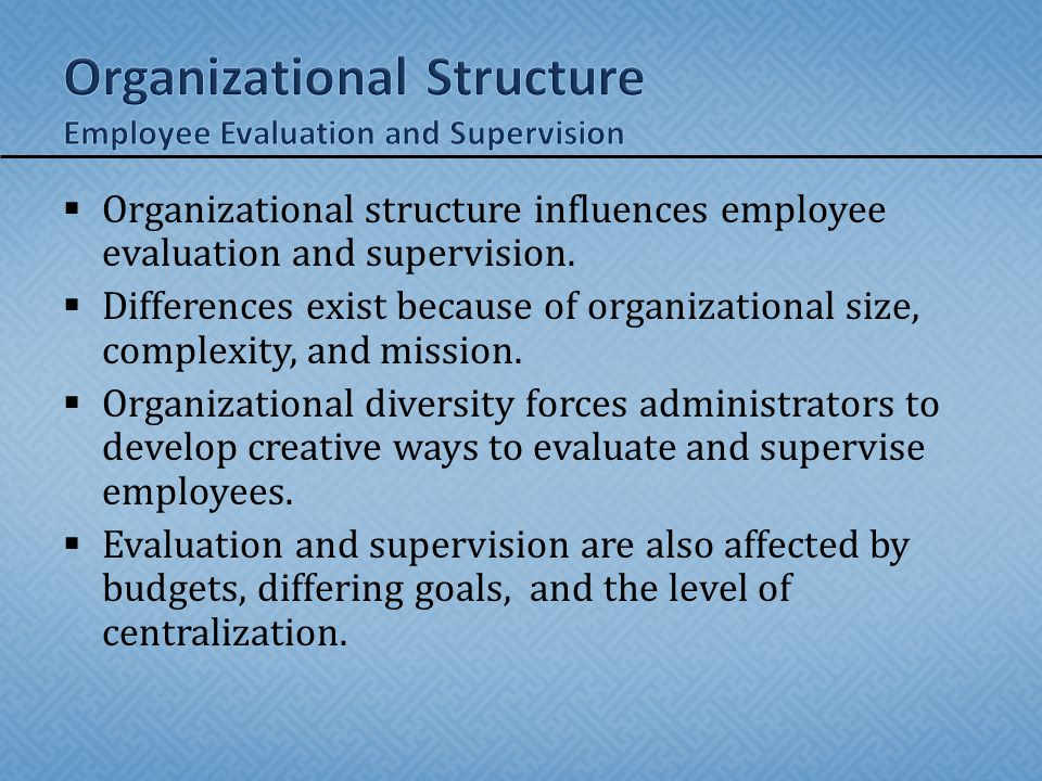  Supervision models are just as diverse. Here again, there is no 'one best way'.