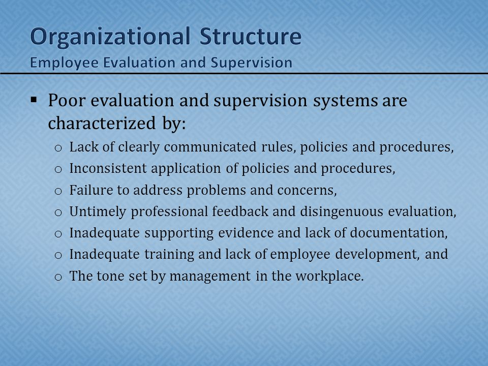  Models of employee supervision have increased in recent years.