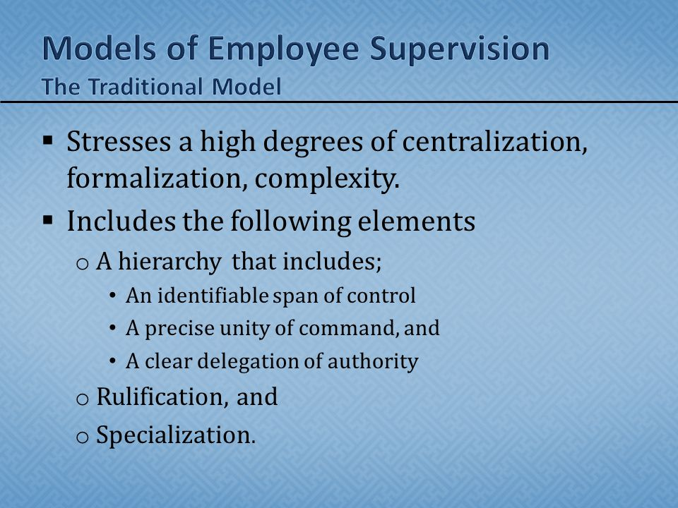  Key elements o Span of control – the appropriate number of employees a supervisor can supervise.