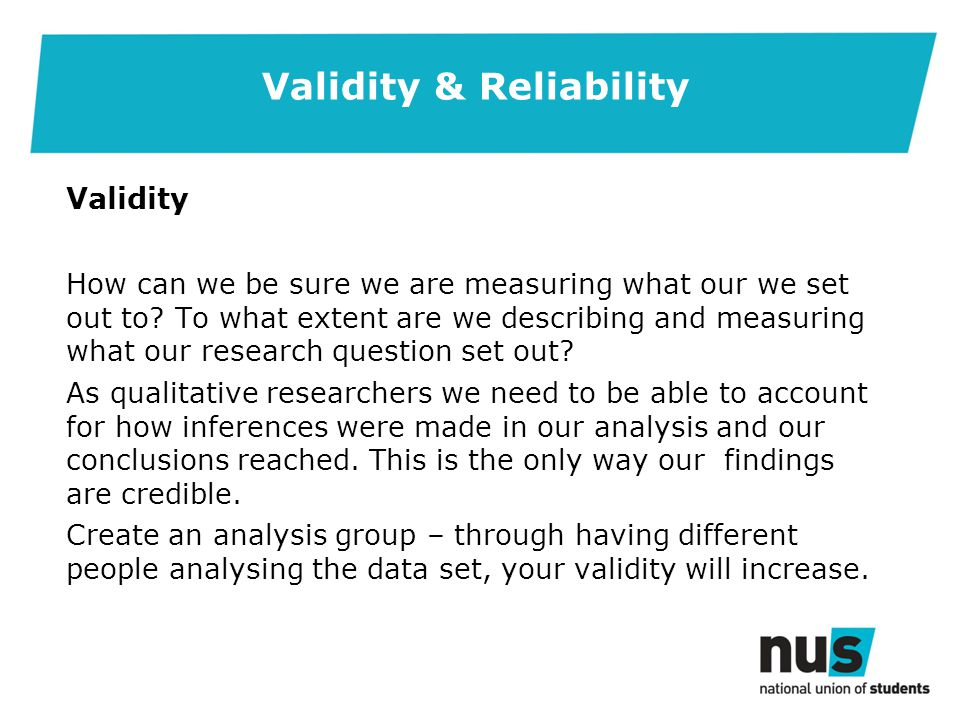 Validity & Reliability Validity How can we be sure we are measuring what our we set out to.