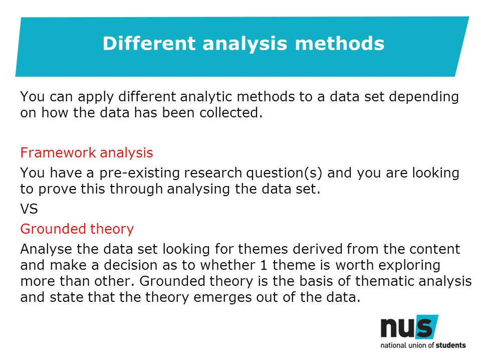 You can apply different analytic methods to a data set depending on how the data has been collected.