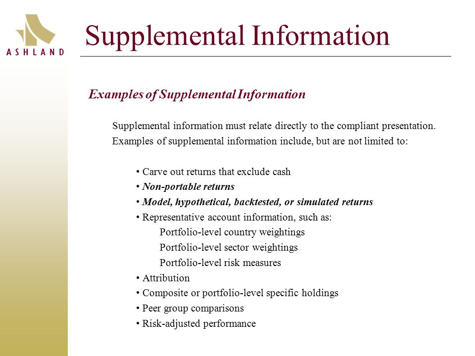 Supplemental Information Examples of Supplemental Information Supplemental information must relate directly to the compliant presentation.