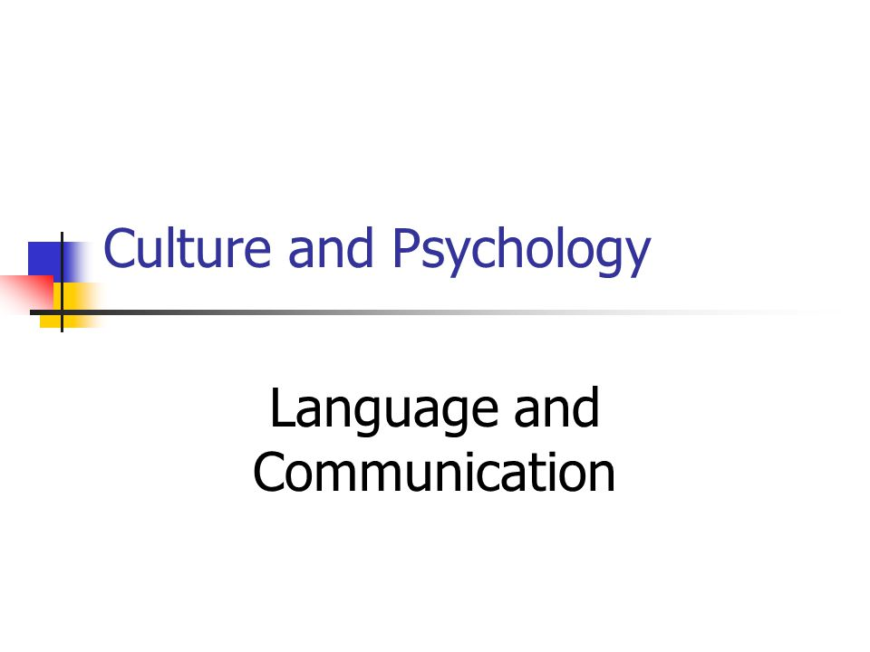 Culture and Psychology Language and Communication