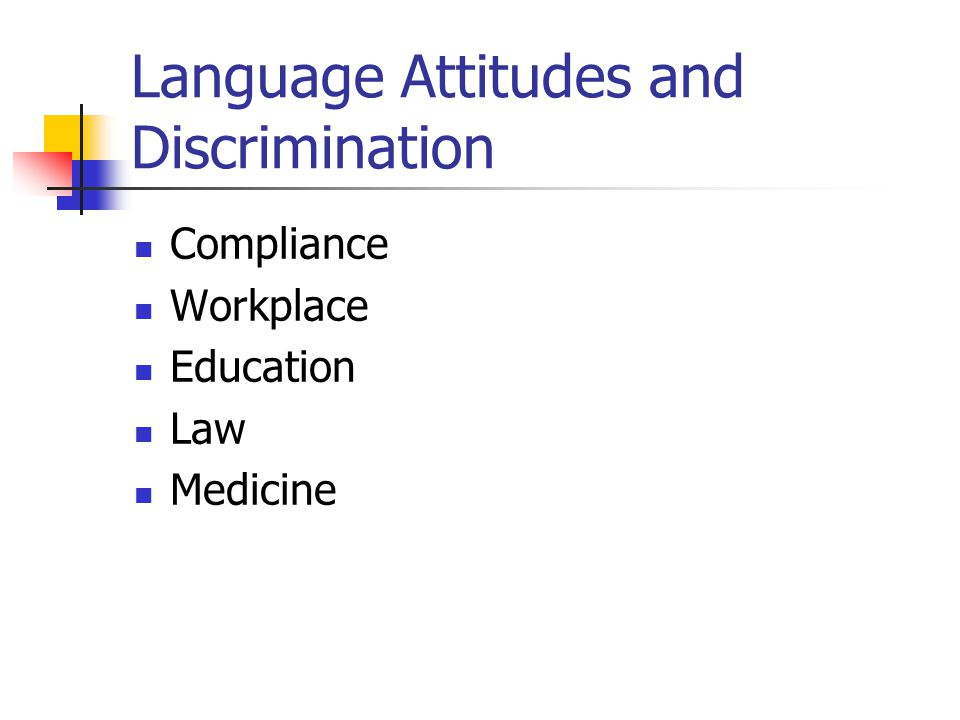Language Attitudes and Discrimination Compliance Workplace Education Law Medicine