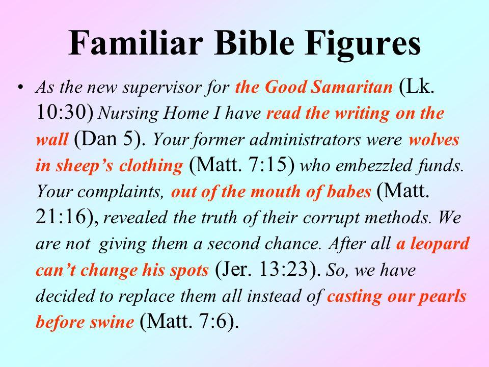 Familiar Bible Figures As the new supervisor for the Good Samaritan (Lk.
