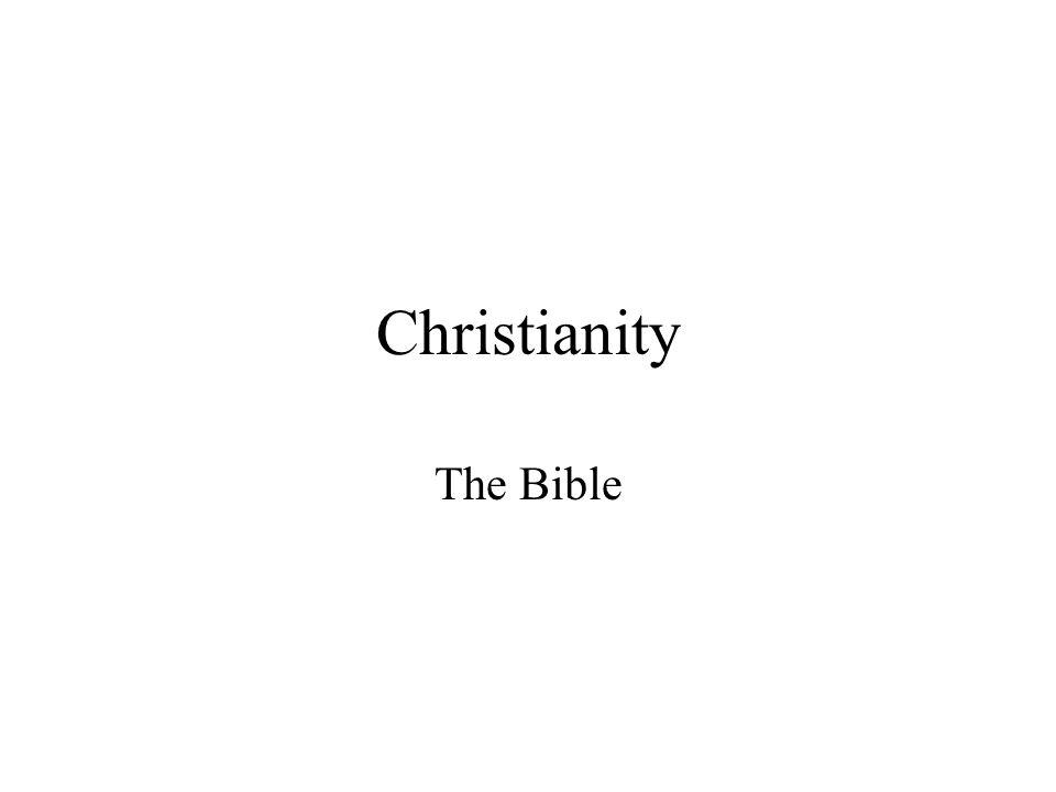 Christianity The Bible