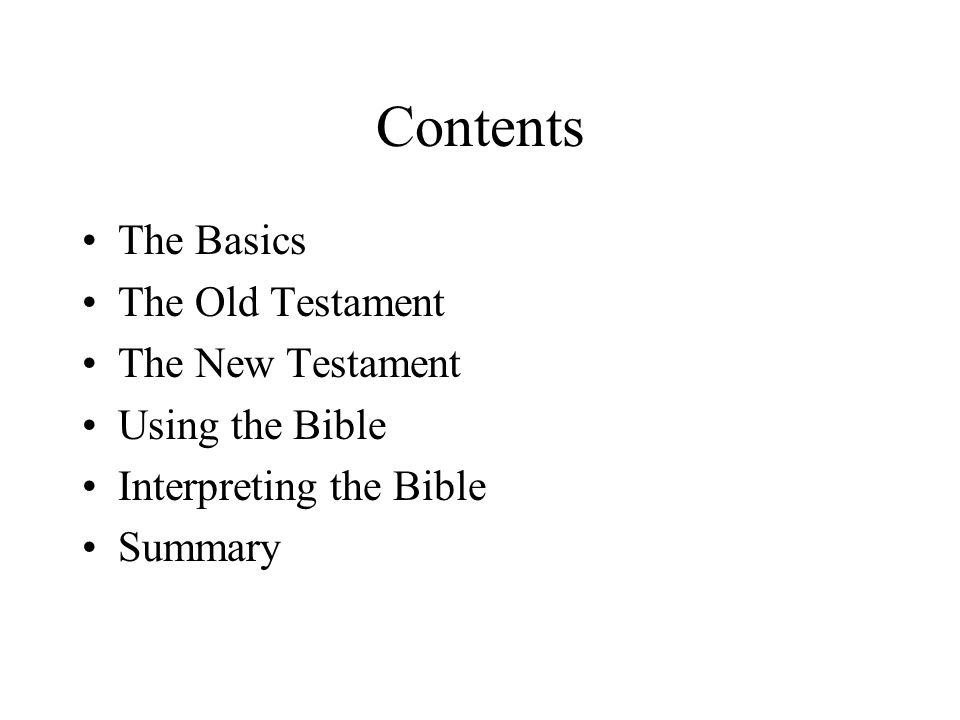 Summary The Bible is made up of the Old Testament and the New Testament: each has a variety of different types of book.
