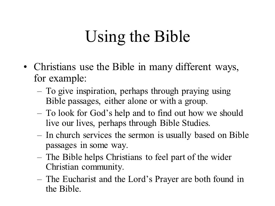 Interpreting the Bible All Christians believe that the Bible is the Word of God in some way.