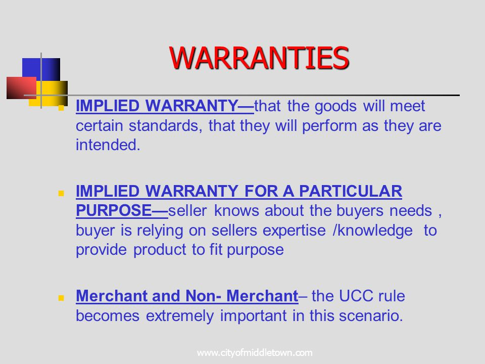www.cityofmiddletown.com IMPLIED WARRANTY—that the goods will meet certain standards, that they will perform as they are intended. IMPLIED WARRANTY FO