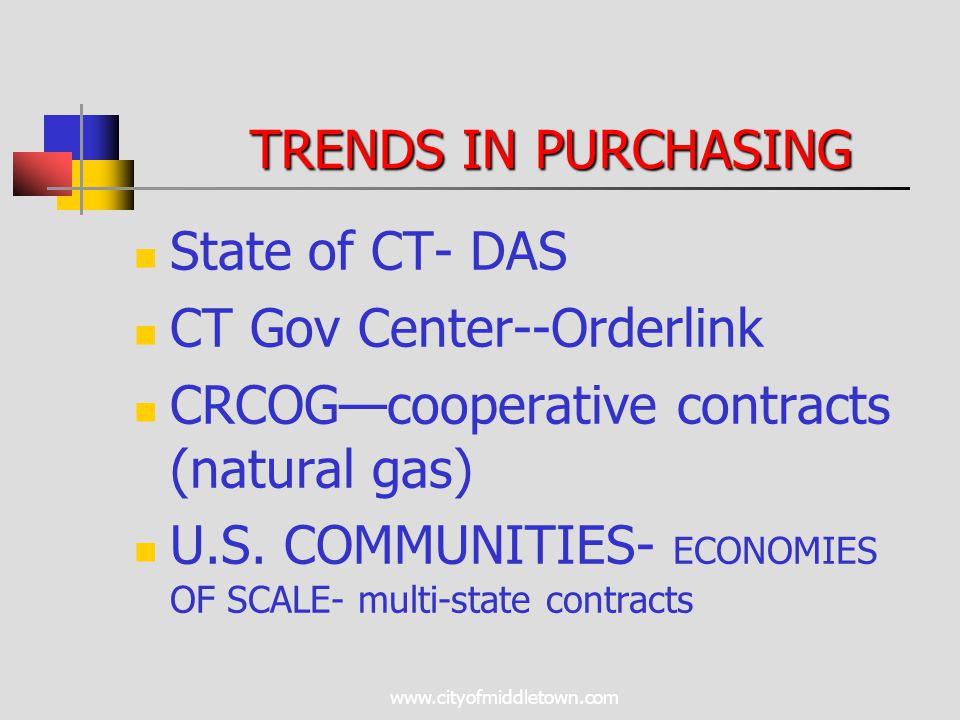 www.cityofmiddletown.com State of CT- DAS CT Gov Center--Orderlink CRCOG—cooperative contracts (natural gas) U.S. COMMUNITIES- ECONOMIES OF SCALE- mul