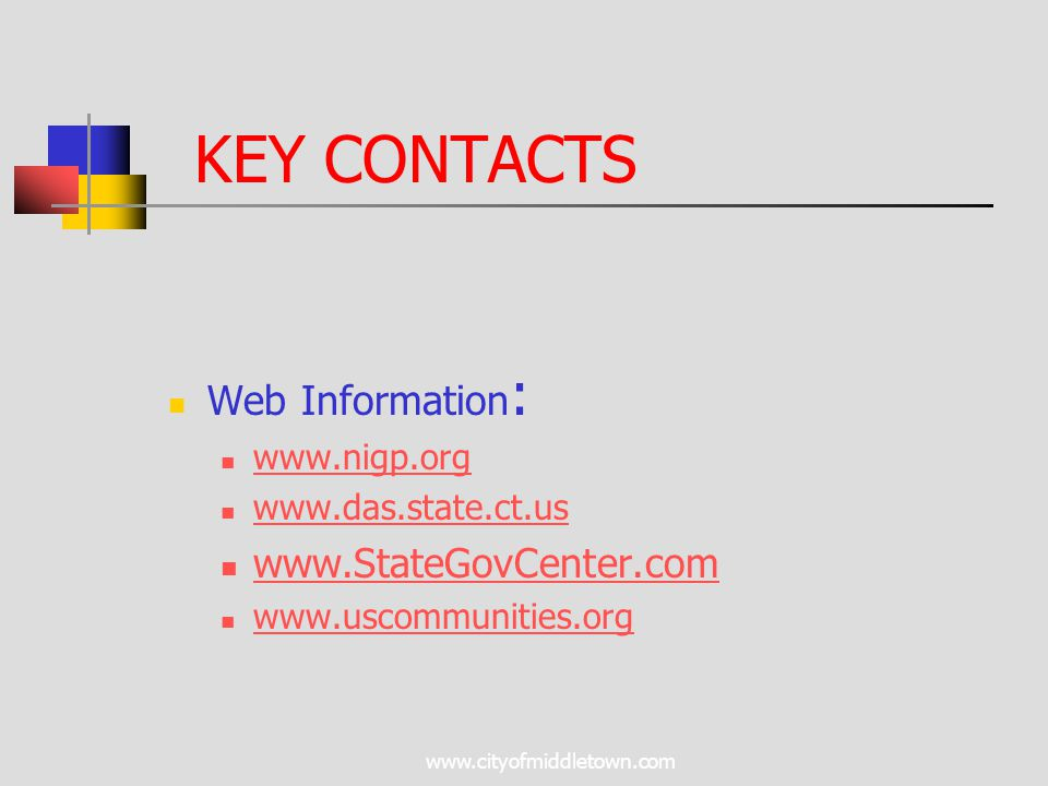 www.cityofmiddletown.com KEY CONTACTS Web Information : www.nigp.org www.das.state.ct.us www.StateGovCenter.com www.uscommunities.org