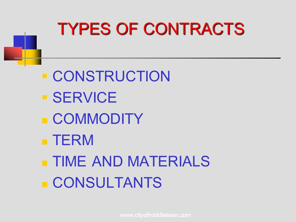 www.cityofmiddletown.com TYPES OF CONTRACTS  CONSTRUCTION  SERVICE COMMODITY TERM TIME AND MATERIALS CONSULTANTS