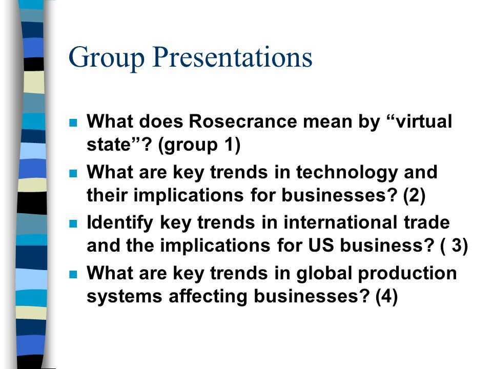Group Presentations n What does Rosecrance mean by virtual state .