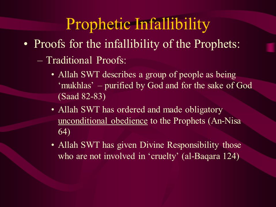 Prophetic Infallibility Answering some doubts: –Does an infallible person deserve reward.