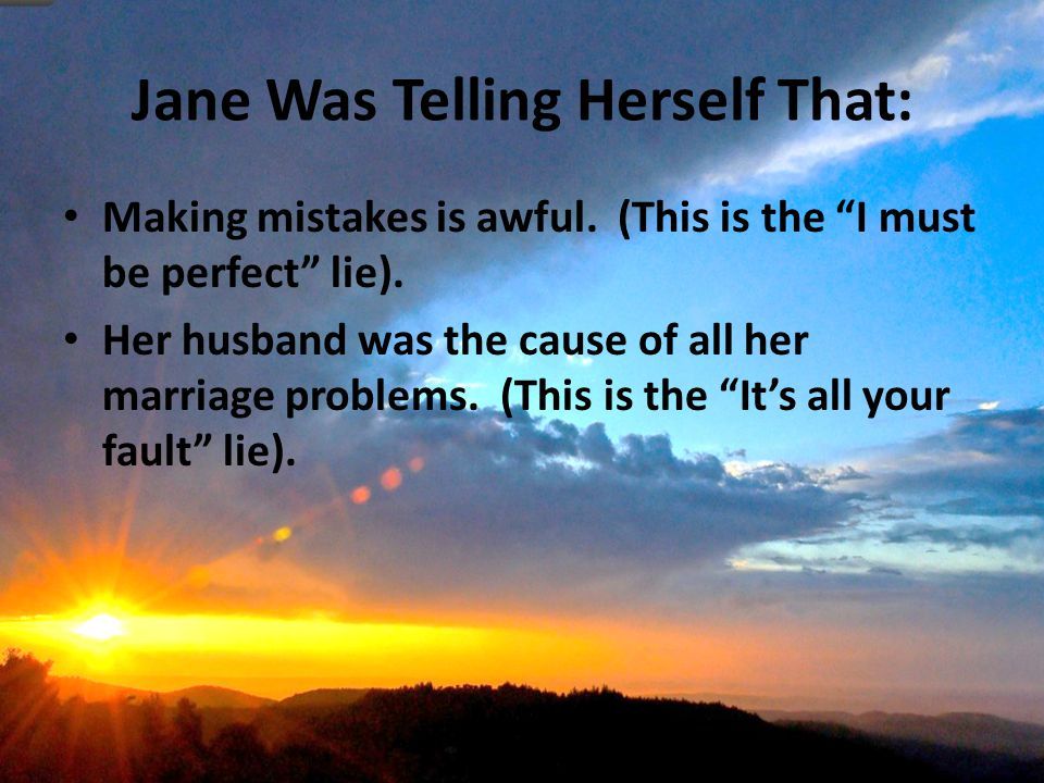Jane Was Telling Herself That: Making mistakes is awful.