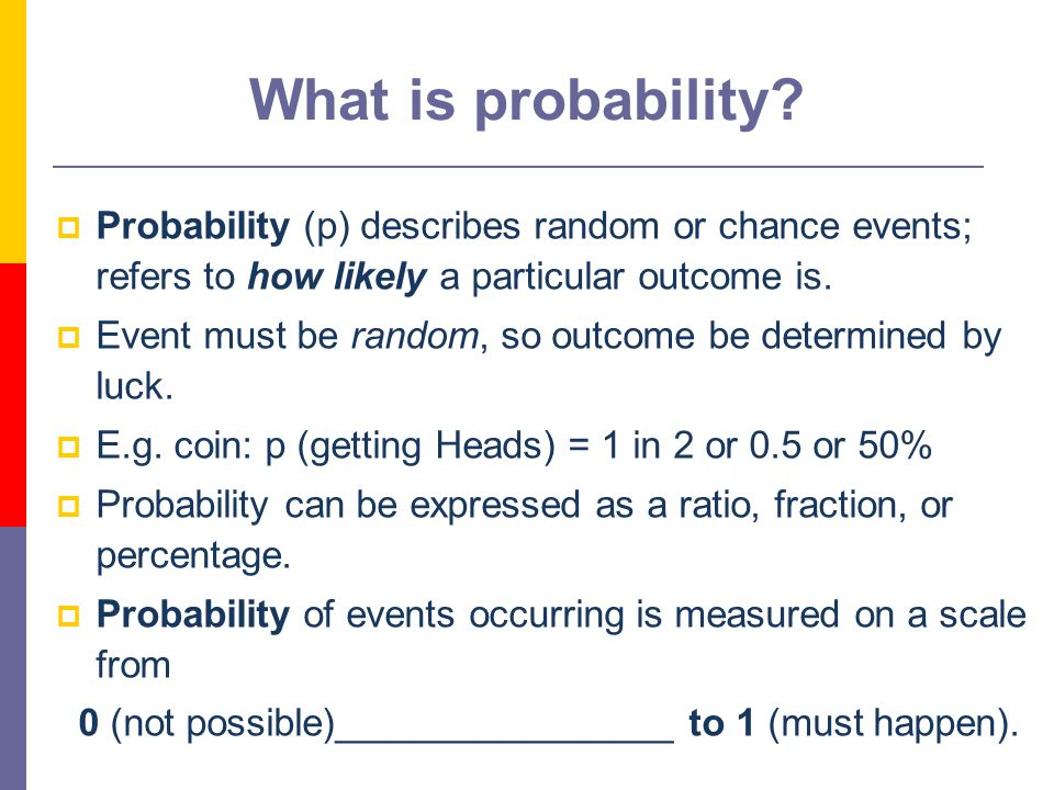 5 What is probability.