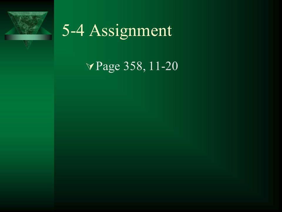 5-4 Assignment PPage 358, 11-20