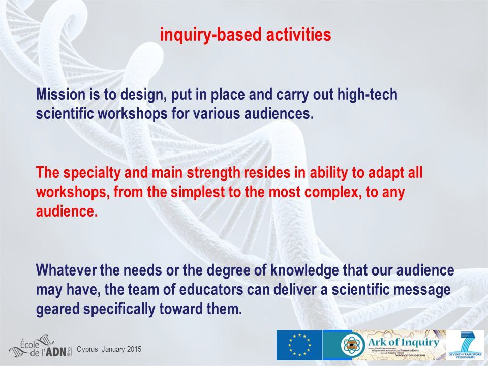 inquiry-based activities Mission is to design, put in place and carry out high-tech scientific workshops for various audiences.