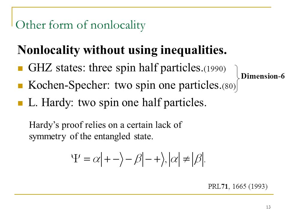 13 Other form of nonlocality Nonlocality without using inequalities.