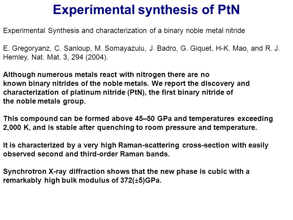 Experimental synthesis of PtN Experimental Synthesis and characterization of a binary noble metal nitride E.