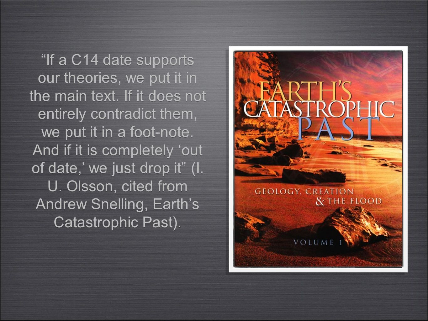 If a C14 date supports our theories, we put it in the main text.