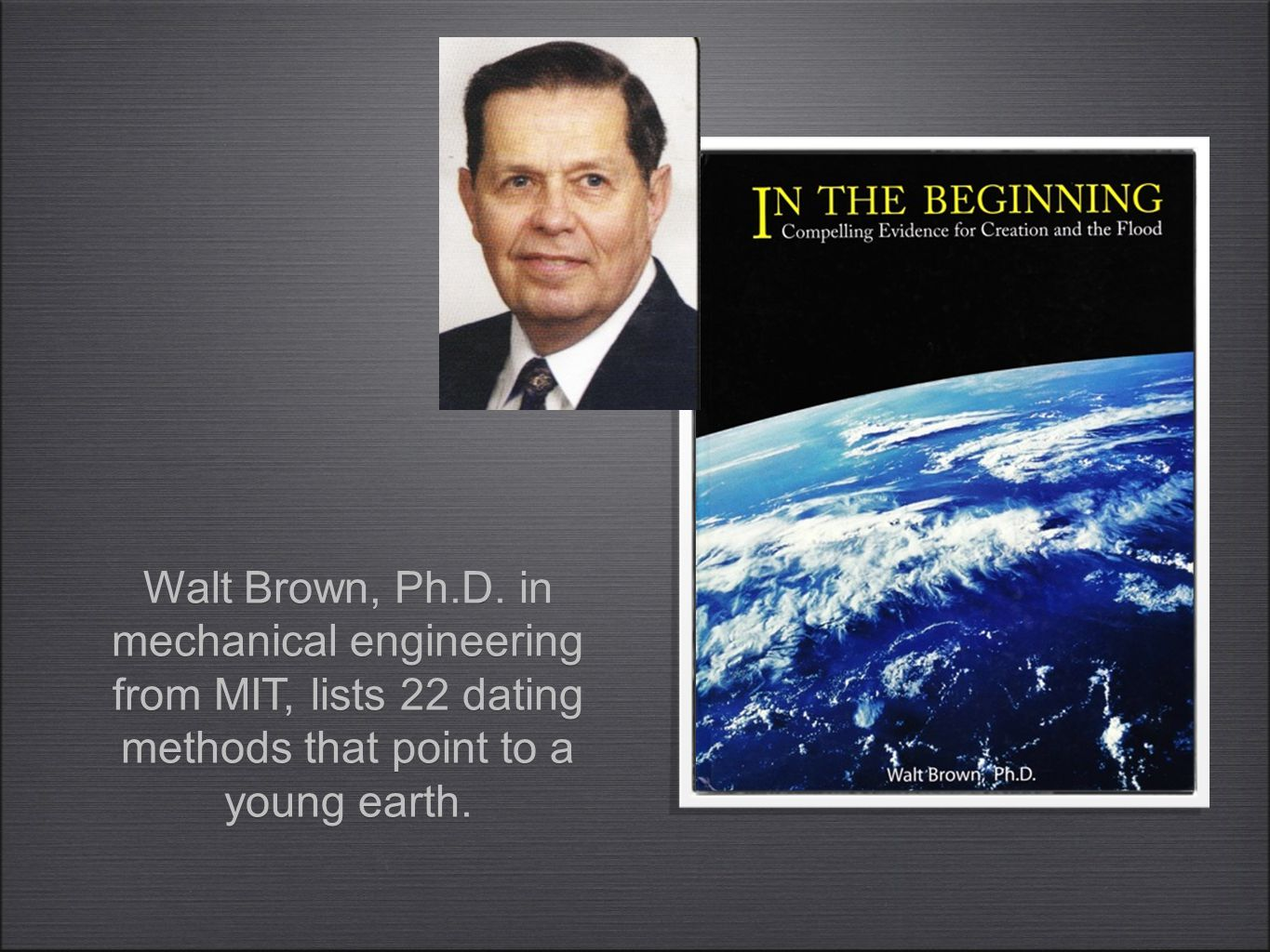 Walt Brown, Ph.D.