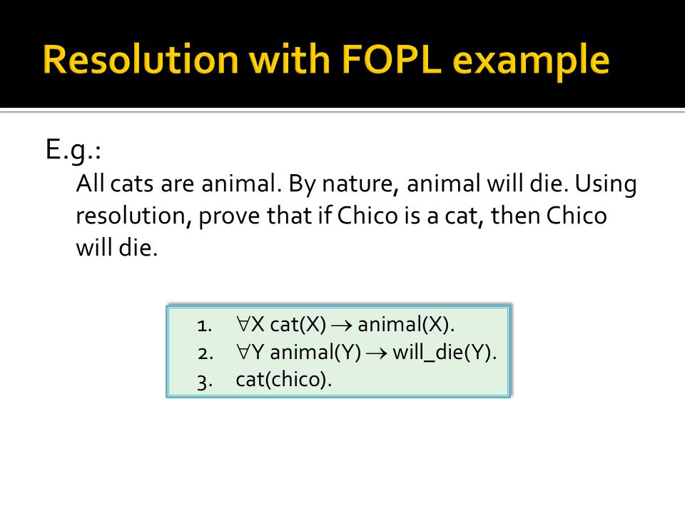 E.g.: All cats are animal. By nature, animal will die.