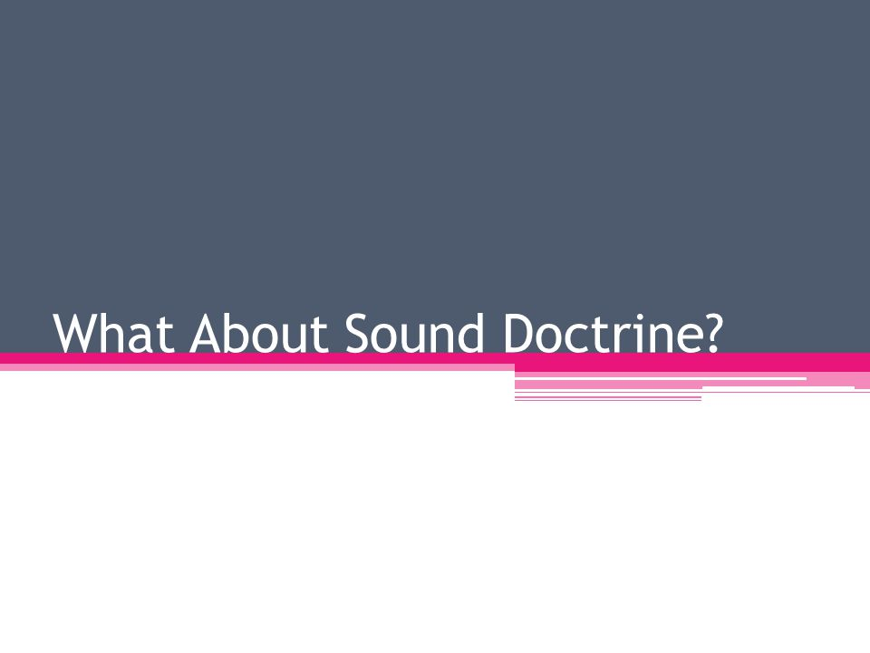 What About Sound Doctrine