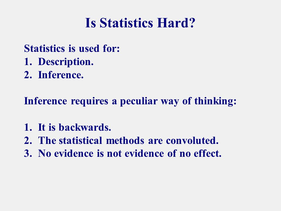 Is Statistics Hard. Statistics is used for: 1.Description.