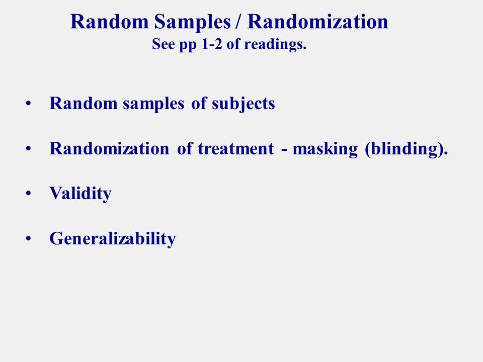 Random Samples / Randomization See pp 1-2 of readings.